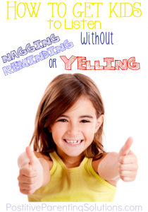 How to get your kids to listen without nagging, reminding or yelling