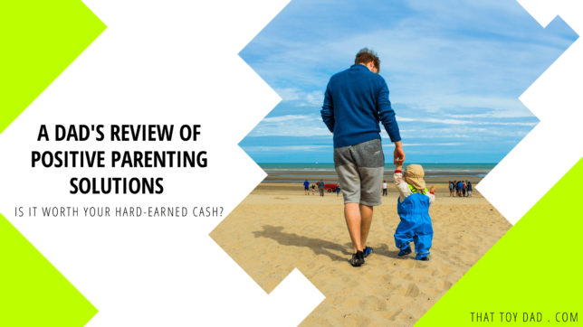 A Dad's Review Of Positive Parenting Solutions