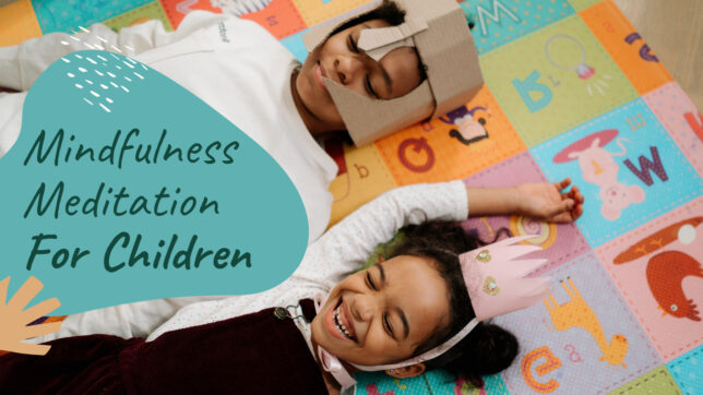 Mindfulness Meditation For Children
