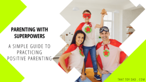 A Positive Parenting Guide