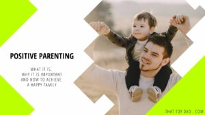 Why Positive Parenting Is Important